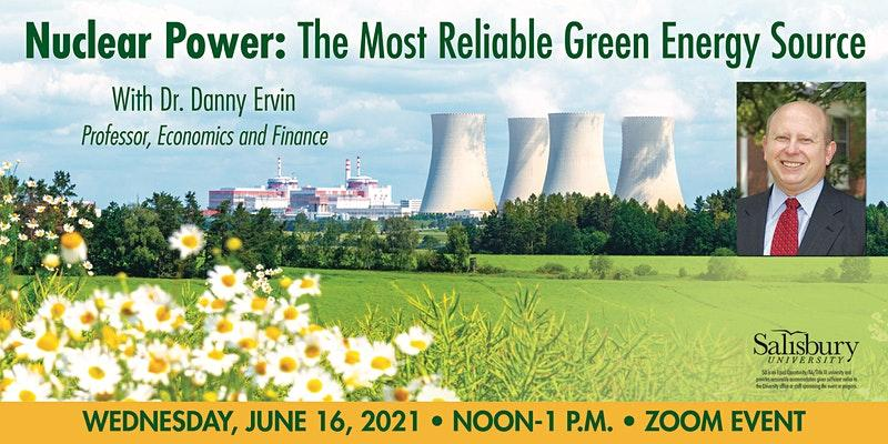 Nuclear Power: The Most Reliable Green Energy Source Poster