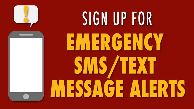 Sign up for Emergency SMS/Text Message Alerts